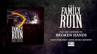 The Family Ruin - Broken Hands