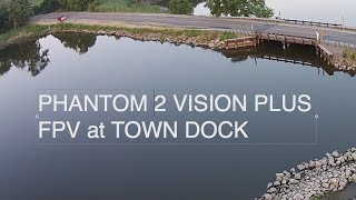 PHANTOM 2 VISION PLUS FPV at the TOWN DOCK