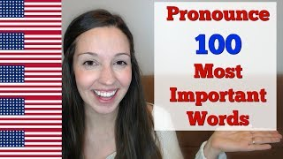 How to Pronounce 100 Most Important Words in English