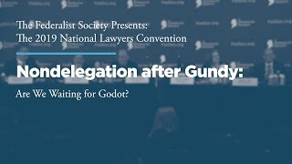 Click to play: Nondelegation after Gundy — Are we Waiting for Godot?