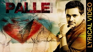 PALLE || MASHA ALI || LYRICAL VIDEO || New Punjabi Sad Songs 2016