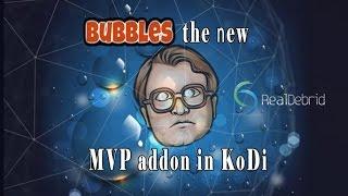 KODI | BUBBLES the new MVP addon in KODI | streaming torrents using RD| 2017