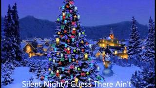 Silent Night/Guess There Ain't No S@nta Claus