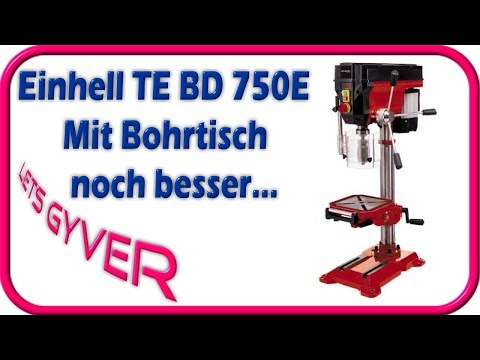 Einhell Standbohrmaschine TE BD 750E | Ein Bohrtisch dazu muss sein...