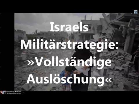 Israels Militärstrategie: »Vollständige Auslöschung«