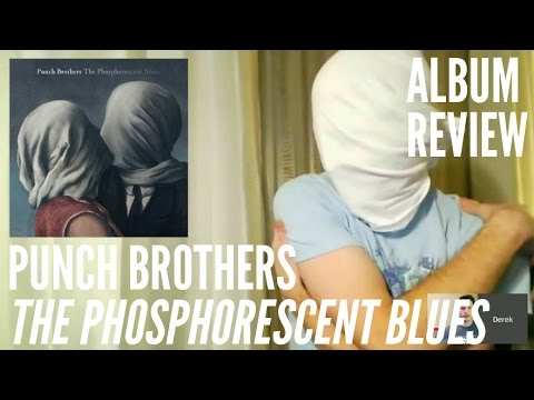 Punch Brothers — The Phosphorescent Blues — ALBUM REVIEW