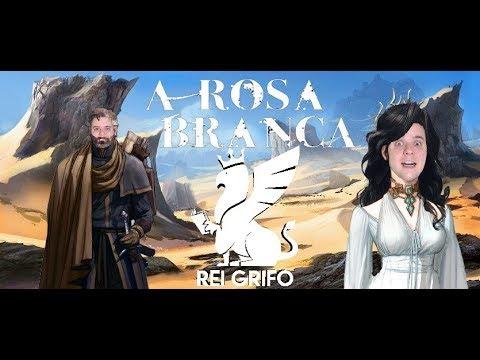 Resenha do Rei Grifo: A Rosa Branca