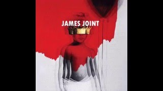 Rihanna - James Joint (Audio) ANTI ALBUM