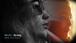 MALFA - So long (VAkol Production Remix)