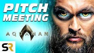 Aquaman Pitch Meeting