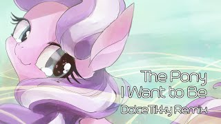 Daniel Ingram - The Pony I Want to Be (DolceTikky Remix)