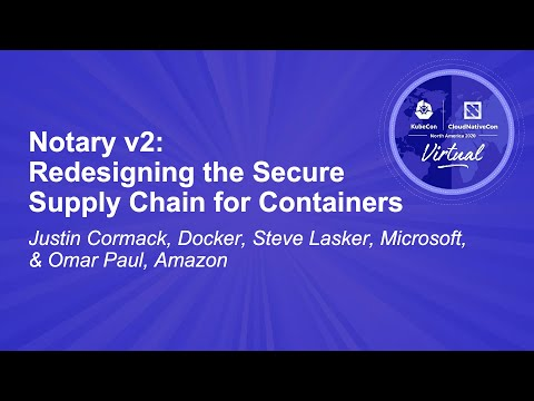 Image thumbnail for talk Notary v2: Redesigning the Secure Supply Chain for Containers