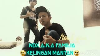NDX A.KA FAMILIA KELINGAN MANTAN