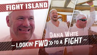 Dana White: Lookin' FWD To A Fight - Fight Island, Abu Dhabi