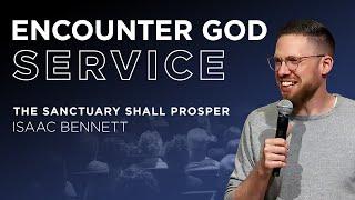 The Sanctuary Shall Prosper | Isaac Bennett