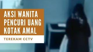 Aksi Wanita Pencuri Uang Kotak Amal Terekam CCTV