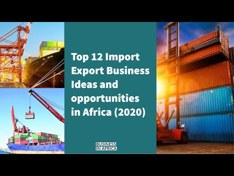 , title : 'Top 12 Import Export Business Ideas and Opportunities in Africa (2020), Business Ideas in Africa
