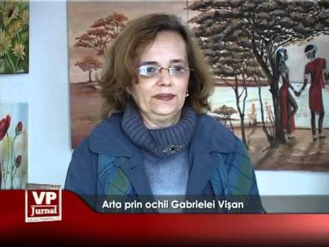 Arta prin ochii Gabrielei Vişan
