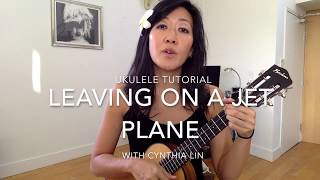 Leaving on a Jet Plane // Ukulele Tutorial