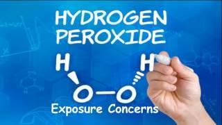 Hydrogen Peroxide & Exposure Concerns