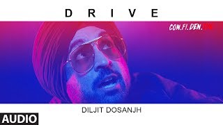 Drive Full Audio Song  | CON.FI.DEN.TIAL | Diljit Dosanjh | Latest Song 2018