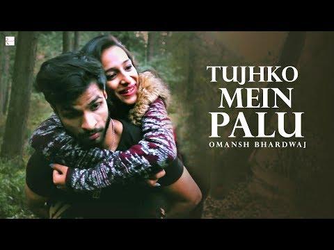 Tujhko Mein Palu (Official Song)   Harric   Shakumbari   Omansh Bhardwaj   New Hindi Songs 2019