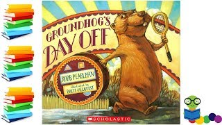 Groundhog's Day Off - Kids Books Read Aloud