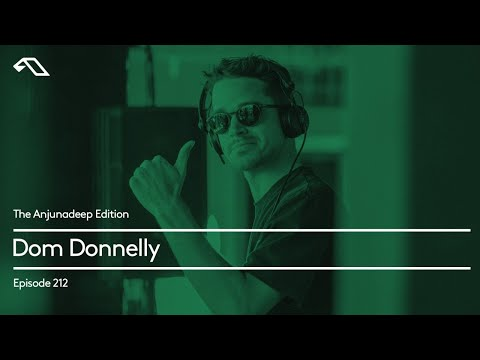The Anjunadeep Edition 212 with Dom Donnelly