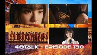 48TALK Episode 130: Keyakizaka46 nobody, AKB48 Jiwaru Days, BNK48 recap, Obata Yuna graduation