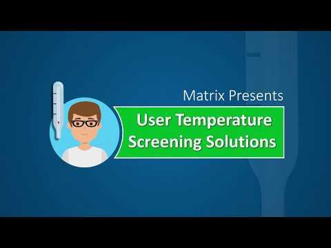 Matrix introduces Temperature Screening Solutions  | Advanced Biometrics