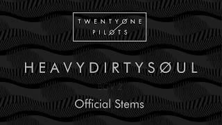 twenty one pilots - Heavydirtysoul (Official Stems)