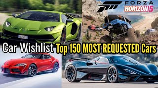 Forza Horizon 5 : Car Wishlist   150 MOST REQUESTED Cars