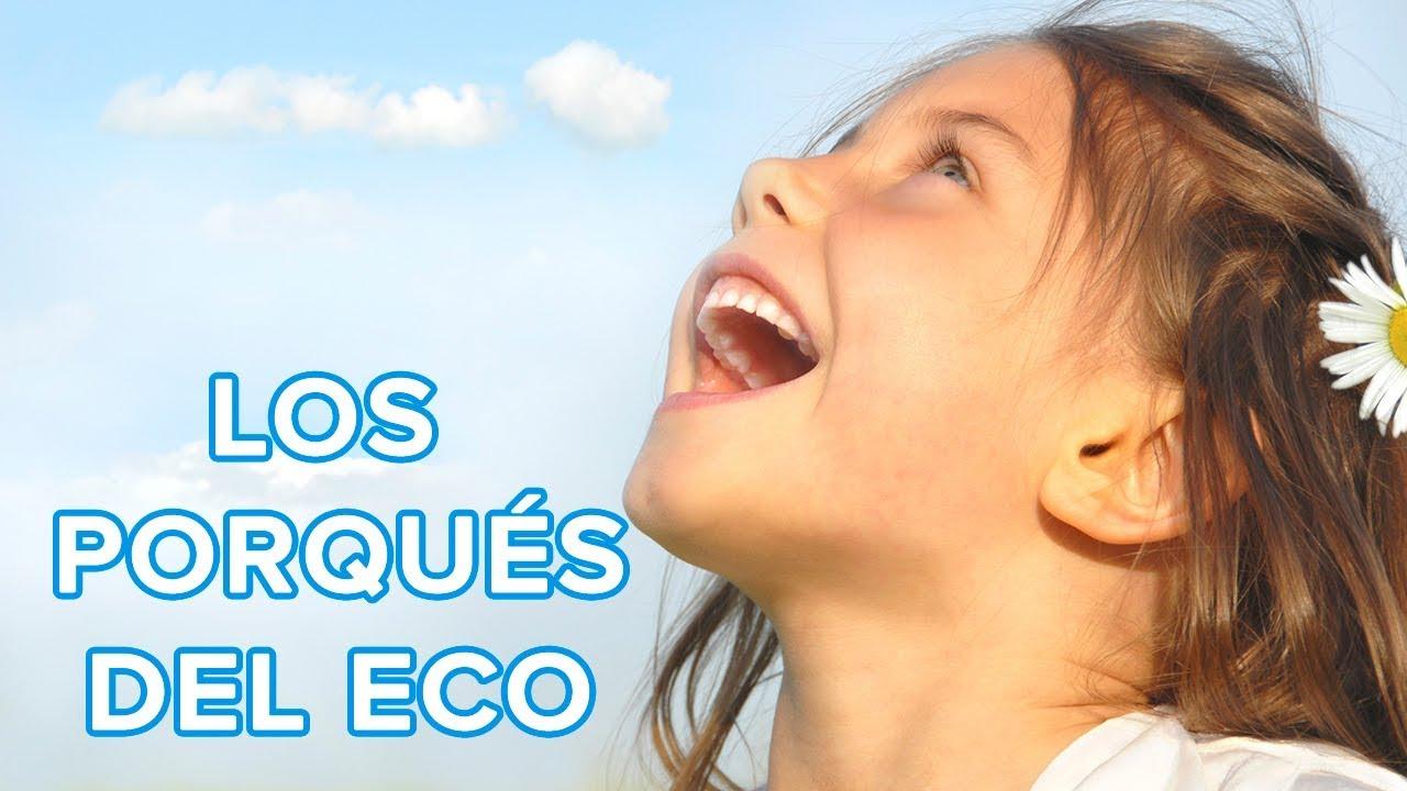 Los porqués del eco | Preguntas de los niños sobre el eco ????