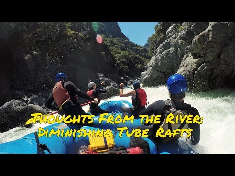 Thoughts from the River - Diminishing Tube Rafts