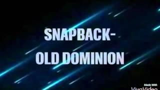 Snapback   Old Dominion (Lyrics)