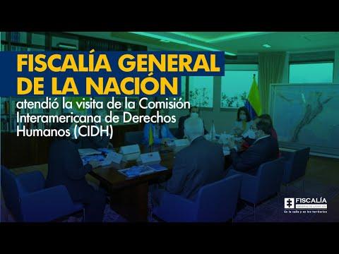 Fiscalía atendió la visita de la Comisión Interamericana de Derechos Humanos (CIDH)