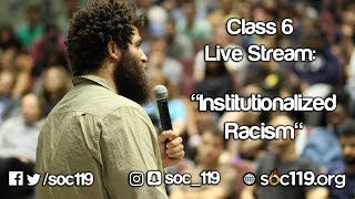 Soc 119 Live Stream - Class #6: Institutionalized Racism