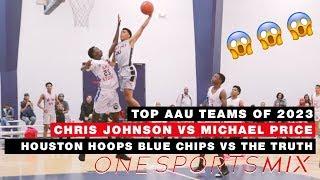 Houston Hoops blue chips vs The Truth | Chris Johnson vs Michael Price | Class of 2023