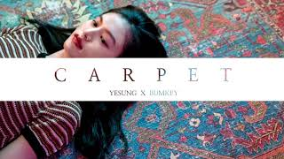 Yesung x Bumkey - Carpet (Acapella / Vocal only)