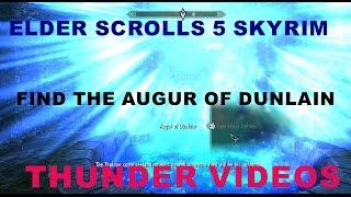 ELDER SCROLLS 5 SKYRIM  FIND THE AUGUR OF DUNLAIN