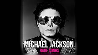 MICHAEL JACKSON RARE SONGS NEW ALBUM (2018)
