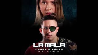La Mala - César y Mauro (Cover Audio)