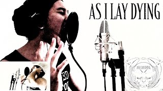 As I Lay Dying 'No Lungs to Breathe' Vocal Cover (High Quality Mp3)
