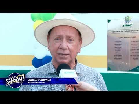 VEM SINOP TRANSFORMAR COM A GENTE! Prefeito de Sinop, Roberto Dorner