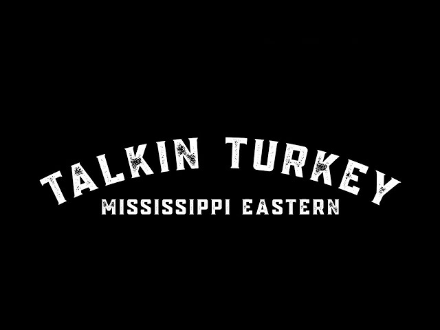 Talkin' Turkey: Ep. 2 with Phillip Culpepper and Jesse Highling in Missisippi