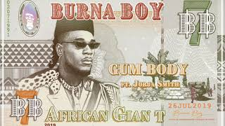 Burna Boy   Gum Body (feat. Jorja Smith) [Official Audio]