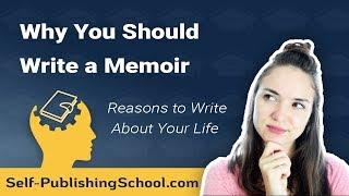 Why You Should Write a Memoir
