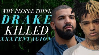 Why People Think Drake Killed XXXTentacion