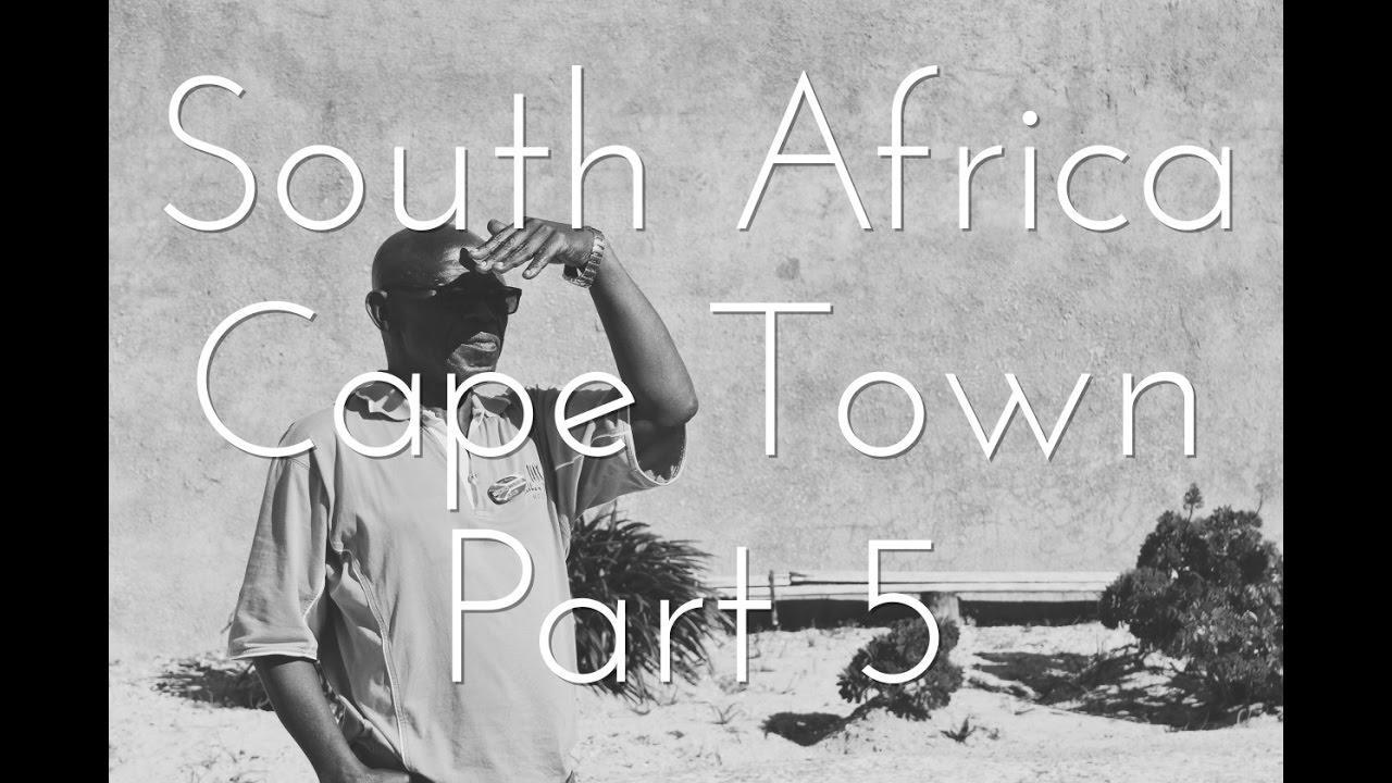 South Africa, Cape Town: Part 5 | Youtube By Harrison