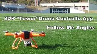 """3DR """"Tower"""" Drone Control App / Follow Me Angles."""